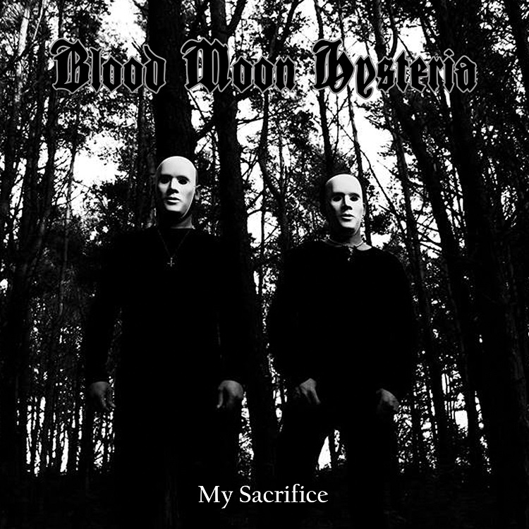 Black Moon Hysteria - My Sacrifice